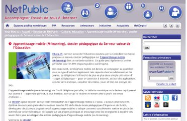http://www.netpublic.fr/2010/12/apprentissage-mobile-m-learning-dossier-pedagogique-du-serveur-suisse-de-l-education/
