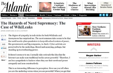 http://www.theatlantic.com/technology/archive/2010/12/the-hazards-of-nerd-supremacy-the-case-of-wikileaks/68217/