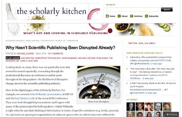 http://scholarlykitchen.sspnet.org/2010/01/04/why-hasnt-scientific-publishing-been-disrupted-already/