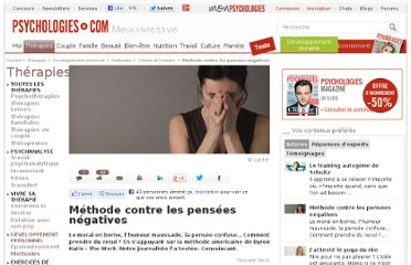 http://www.psychologies.com/Therapies/Developpement-personnel/Methodes/Articles-et-Dossiers/Methode-contre-les-pensees-negatives