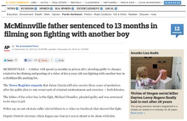 http://www.oregonlive.com/pacific-northwest-news/index.ssf/2010/12/mcminnville_father_sentenced_to_13_months_in_filming_son_fighting_with_another_boy.html