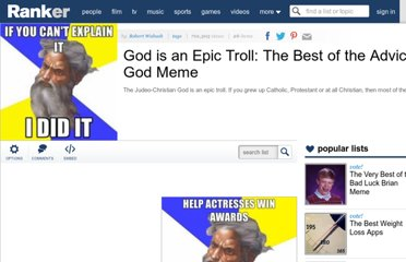 http://www.ranker.com/list/god-is-an-epic-troll-the-best-of-the-advice-god-meme/robert-wabash