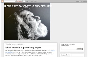 http://wyattandstuff.blogspot.com/2009/11/gilad-atzmon-is-producing-wyatt.html