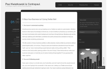 http://contrapaul.wordpress.com/2010/01/30/5-ways-your-business-isnt-using-twitter-well/