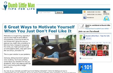 http://www.dumblittleman.com/2009/08/8-great-ways-to-motivate-yourself-when.html