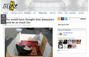 http://www.thisblogrules.com/2010/04/who-would-have-thought-that-dumpsters-could-be-so-much-fun.html