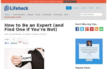 http://www.lifehack.org/articles/lifestyle/how-to-be-an-expert-and-find-one-if-youre-not.html