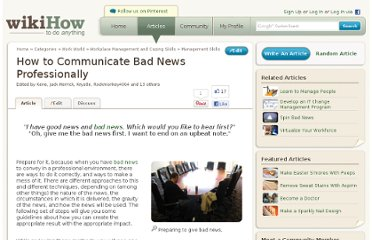 http://www.wikihow.com/Communicate-Bad-News-Professionally