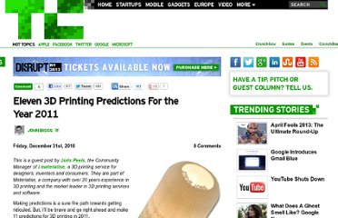 http://techcrunch.com/2010/12/31/3d-printing-prediction/