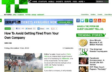 http://techcrunch.com/2010/12/31/how-to-avoid-getting-fired-from-your-own-company/