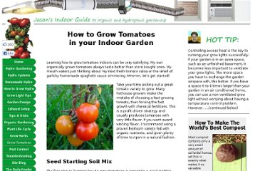 http://www.jasons-indoor-guide-to-organic-and-hydroponics-gardening.com/how-to-grow-tomatoes.html
