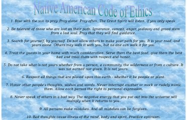 http://www.nativevillage.org/Inspiration-/native_american_code_of_ethics__.htm
