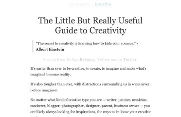 http://zenhabits.net/the-little-but-really-useful-guide-to-creativity/