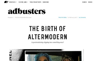 http://www.adbusters.org/magazine/88/birth-of-altermodern.html