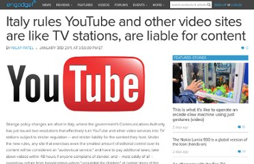 http://www.engadget.com/2011/01/03/italy-rules-youtube-and-other-video-sites-are-like-tv-stations/