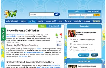 http://www.kidzworld.com/article/5599-how-to-revamp-old-clothes