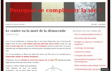 http://pourquoisecompliquerlavie.wordpress.com/2011/01/04/le-centre-ou-la-mort-de-la-democratie/