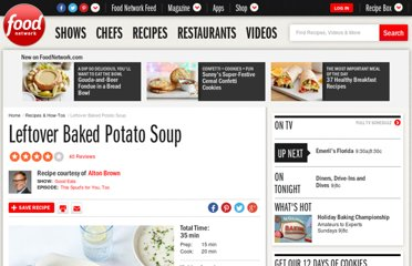 http://www.foodnetwork.com/recipes/alton-brown/leftover-baked-potato-soup-recipe/index.html