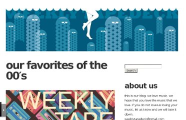 http://weeklytapedeck.com/2009/09/04/our-favorites-of-the-decade/