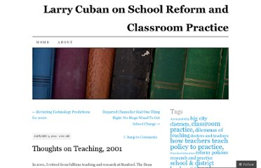 http://larrycuban.wordpress.com/2011/01/02/thoughts-on-teaching-2001/