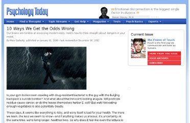 http://www.psychologytoday.com/articles/200712/10-ways-we-get-the-odds-wrong