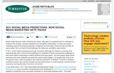 http://blogs.forrester.com/augie_ray/11-01-04-2011_social_media_predictions_now_social_media_marketing_gets_tough