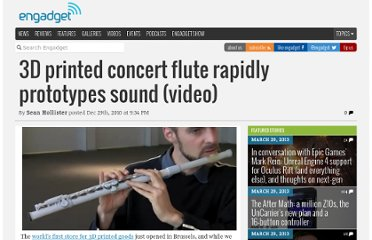 http://www.engadget.com/2010/12/29/3d-printed-concert-flute-rapidly-prototypes-sound-video/