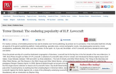 http://www.publishersweekly.com/pw/by-topic/industry-news/publisher-news/article/43793-terror-eternal-the-enduring-popularity-of-h-p-lovecraft.html