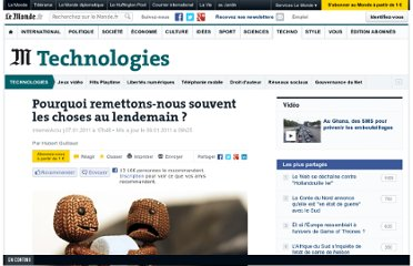 http://www.lemonde.fr/technologies/article/2011/01/07/pourquoi-remettons-nous-souvent-les-choses-au-lendemain_1462548_651865.html