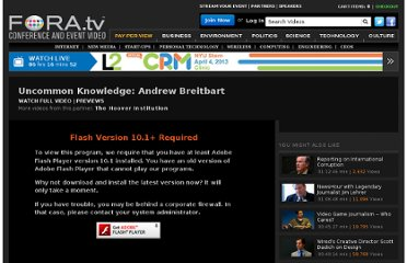 http://fora.tv/2009/05/05/Uncommon_Knowledge_Andrew_Breitbart