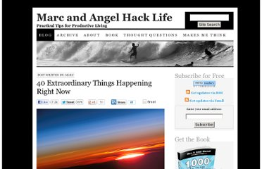 http://www.marcandangel.com/2011/01/03/40-extraordinary-things-happening-right-now/