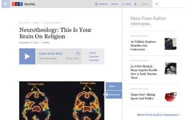 http://www.npr.org/2010/12/15/132078267/neurotheology-where-religion-and-science-collide