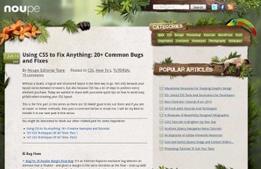 http://www.noupe.com/css/using-css-to-fix-anything-20-common-bugs-and-fixes.html
