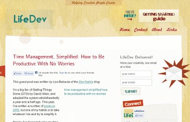 http://lifedev.net/2007/07/time-management-simplified-how-to-be-productive-with-no-worries/