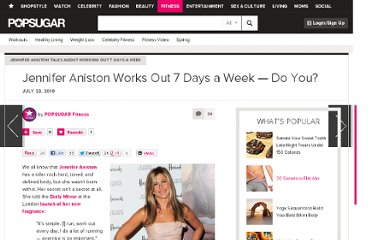http://www.fitsugar.com/Jennifer-Aniston-Talks-About-Working-Out-7-Days-Week-9219109