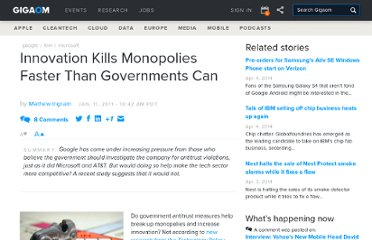 http://gigaom.com/2011/01/11/innovation-kills-monopolies-faster-than-governments-can/