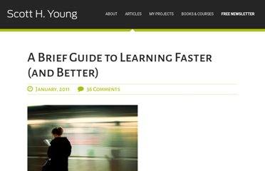 http://www.scotthyoung.com/blog/2011/01/11/learn-faster-and-better/#1