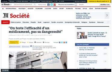 http://www.lemonde.fr/societe/article/2011/01/04/on-teste-l-efficacite-d-un-medicament-pas-sa-dangerosite_1461035_3224.html