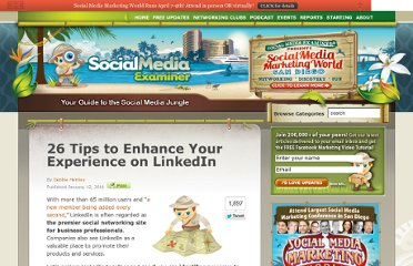 http://www.socialmediaexaminer.com/26-tips-to-enhance-your-experience-on-linkedin/