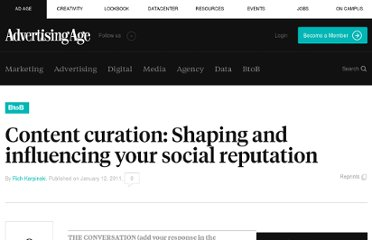 http://www.btobonline.com/article/20110112/FREE/110119991/content-curation-shaping-and-influencing-your-social-reputation