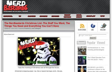 http://nerdbastards.com/2010/12/02/the-nerdbastards-christmas-list-the-stuff-you-want-the-things-you-need-and-everything-you-cant-have/