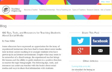 http://www.teachingdegree.org/2009/06/22/100-tips-tools-and-resources-for-teaching-students-about-social-media/