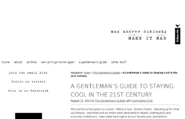 http://makeitmad.com/2010/08/12/a-gentlemans-guide-to-staying-cool-in-the-21st-century/