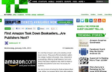 http://techcrunch.com/2011/01/12/first-amazon-took-down-booksellers-are-publishers-next/