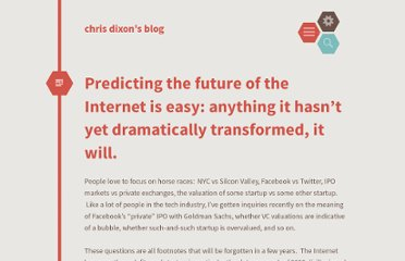 http://cdixon.org/2011/01/13/predicting-the-future-of-the-internet-is-easy-anything-it-hasnt-yet-dramatically-transformed-it-will/
