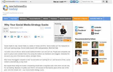 http://socialmediatoday.com/dannybrown/259477/why-your-social-media-strategy-sucks
