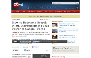 http://www.zdnet.com/blog/seo/how-to-become-a-search-ninja-harnessing-the-true-power-of-google-part-1/1881