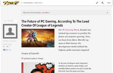 http://kotaku.com/5676793/the-future-of-pc-gaming-according-to-the-lead-creator-of-league-of-legends