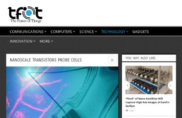 http://thefutureofthings.com/news/10730/nanoscale-transistors-probe-cells.html