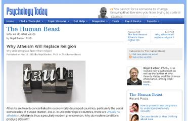 http://www.psychologytoday.com/blog/the-human-beast/201005/why-atheism-will-replace-religion